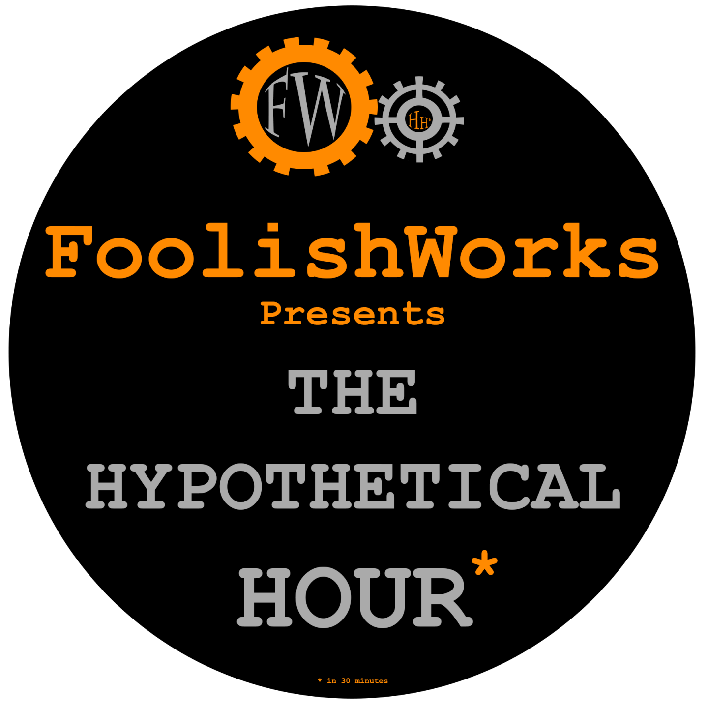 The Hypothetical Hour* Episode 0